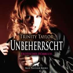 Trinity Taylor | Unbeherrscht | Erotik Audio Story | Erotisches Hörbuch