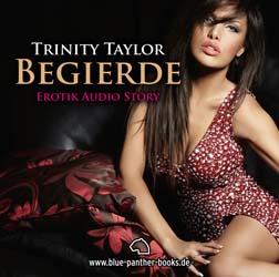 Trinity Taylor | Begierde | Erotik Audio Story | Erotisches Hörbuch