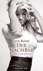 Lisa Rome - Der NachBar | Erotischer Roman