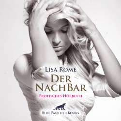 Der NachBar | Lisa Rome | Erotik Audio Story | Erotisches Hörbuch