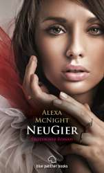 Alexa McNight | NeuGier | Erotischer Roman