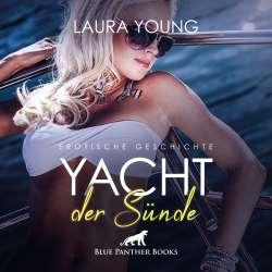 Laura Young | Yacht der Sünde | Erotik Audio Story | Erotisches Hörbuch