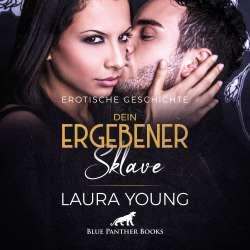 Laura Young | Dein ergebener Sklave | Erotik Audio Story | Erotisches Hörbuch