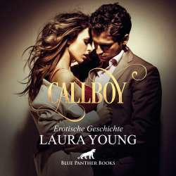 Laura Young | CallBoy | Erotik Audio Story | Erotisches Hörbuch