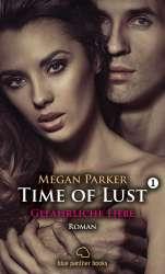 Megan Parker | Time of Lust 1 | Gefährliche Liebe | Erotischer Roman