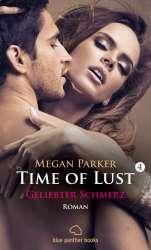 Megan Parker | Time of Lust 4 | Geliebter Schmerz | Erotischer Roman