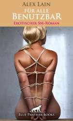 Alex Lain | Für alle Benutzbar | Erotischer SM-Roman