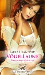 Paula Cranford | VögelLaune | 16 Erotische Geschichten
