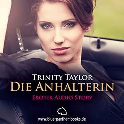 Trinity Taylor - Die Anhalterin | Erotik Audio Story | Erotisches Hörbuch