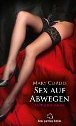 Mary Cordis | Sex auf Abwegen | Erotischer Roman
