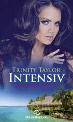 Trinity Taylor - Intensiv | Erotischr Roman