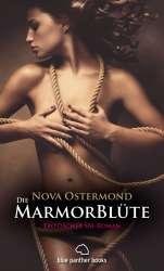 Nova Ostermond | Die MarmorBlüte | Erotischer SM-Roman