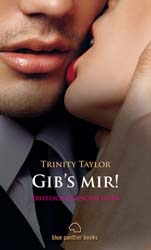 Trinity Taylor | Gib's mir! | Erotische Geschichten
