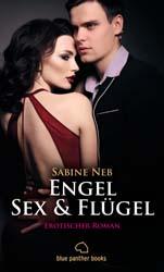 Sabine Neb | Engel, Sex & Flügel | Erotischer Roman