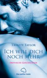 Trinity Taylor - Ich will dich noch mehr | Erotische Geschichten