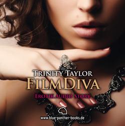 Trinity Taylor - FilmDiva | Erotik Audio Story | Erotisches Hörbuch