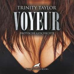 Trinity Taylor - Voyeur | Erotik Audio Story | Erotisches Hörbuch