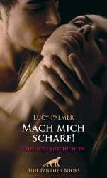 Lucy Palmer - Mach mich scharf | Erotische Geschichten