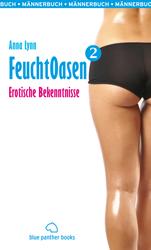 Anna Lynn - FeuchtOasen 2 | Männerbuch | Erotischer Roman