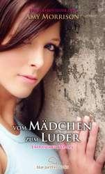 Amy Morrison - vom Mädchen zum Luder | Erotischer Roman